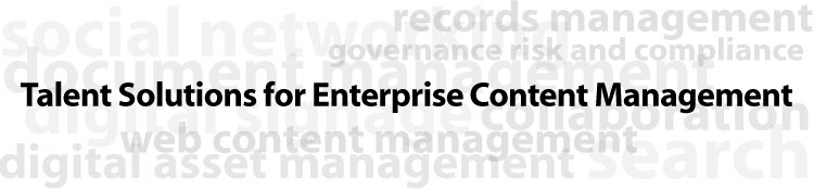 Talent Solutions for Enterprise Content Management